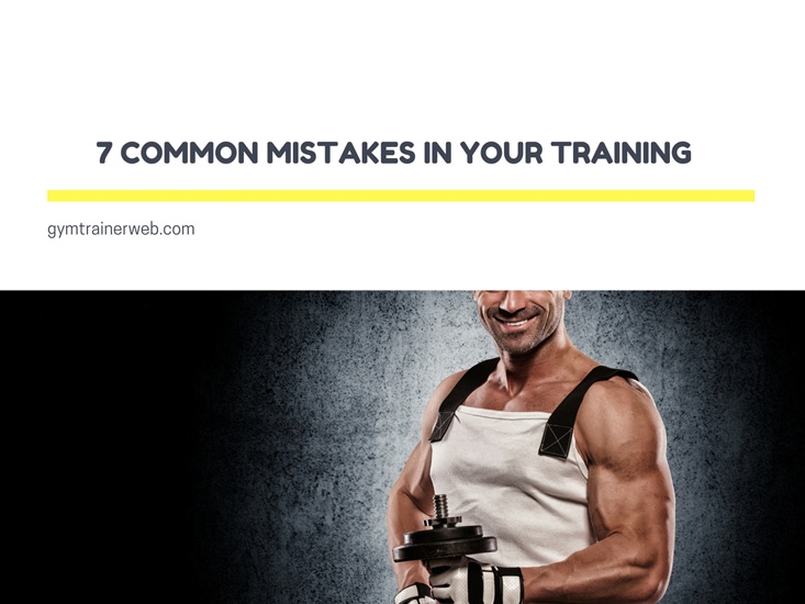 7 common mistakes in your training